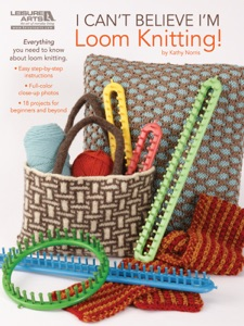 I Can't Believe I'm Loom Knitting Book Cover