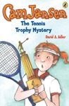 Cam Jansen The Tennis Trophy Mystery 23