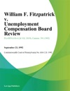 William F Fitzpatrick V Unemployment Compensation Board Review