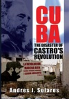 CUBA The Disaster Of  Castros Revolution