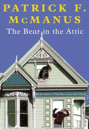 Patrick F. McManus - The Bear in the Attic