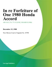 In Re Forfeiture of One 1980 Honda Accord