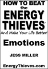 How To Beat The Energy Thieves And Make Your Life Better - Emotions