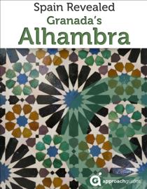Spain Revealed: Granada's Alhambra (Travel Guide) book