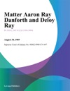 Matter Aaron Ray Danforth And Deloy Ray