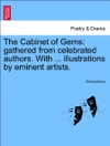The Cabinet Of Gems Gathered From Celebrated Authors With  Illustrations By Eminent Artists