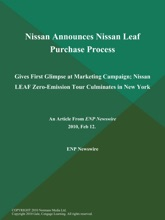 Nissan Announces Nissan Leaf Purchase Process; Gives First Glimpse at Marketing Campaign; Nissan LEAF Zero-Emission Tour Culminates in New York