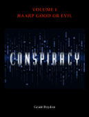 Conspiracy - HAARP Good Or Evil