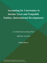 Accounting For Uncertainty In Income Taxes And Nonpublic Entities (International Development)