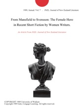 From Mansfield To Svensson: The Female Hero In Recent Short Fiction By Women Writers.