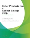 Keller Products Inc V Rubber Linings Corp