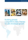 Building Globally Competitive Cities The Key To Latin American Growth
