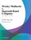Wesley Mulherin V Ingersoll-Rand Company