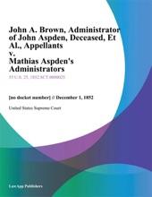 John A. Brown, Administrator Of John Aspden, Deceased, Et Al., Appellants V. Mathias Aspden's Administrators