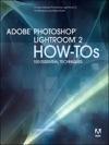 Adobe Photoshop Lightroom 2 How-Tos 100 Essential Techniques
