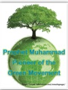Prophet Muhammad Pioneer Of The Green Movement