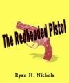 The Redheaded Pistol