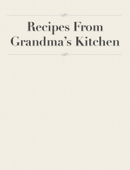 Recipes From Grandma's Kitchen