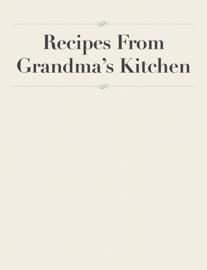 Recipes From Grandma's Kitchen book