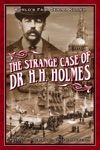 The Strange Case Of Dr HH Holmes