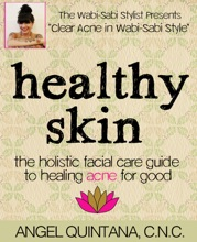 Healthy Skin: The Holistic Facial Care Guide To Healing Acne