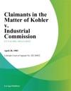 Claimants In The Matter Of Kohler V Industrial Commission