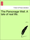 The Parsonage Well A Tale Of Real Life