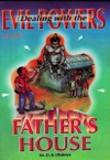 Dealing With The Evil Powers Of Your Fathers House