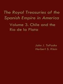 The Royal Treasuries Of The Spanish Empire In America Vol 3