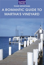 A ROMANTIC GUIDE TO MARTHAS VINEYARD