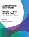 Commonwealth Pennsylvania V Richard Charles Haefner