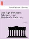 Ons Rijk Suriname Schetsen Voor Neerlands Volk Etc