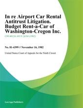In re Airport Car Rental Antitrust Litigation. Budget Rent-a-Car of Washington-Cregon Inc.