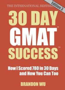 30 Day GMAT Success Edition 3 da Brandon Wu
