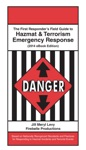 The First Responders Field Guide To Hazmat  Terrorism Emergency Response