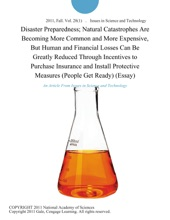 Disaster Preparedness; Natural Catastrophes Are Becoming More Common and More Expensive, But Human and Financial Losses Can Be Greatly Reduced Through Incentives to Purchase Insurance and Install Protective Measures (People Get Ready) (Essay)