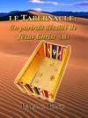 Le Tabernacle Un Portrait Dtaill De Jsus Christ II