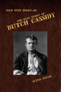 The Real Story of Butch Cassidy, Leader of the Wild Bunch