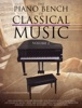 The Piano Bench Of Classical Music - Volume 2 (Songbook)