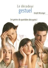 Petit livre de - Les gestes, décodeur gestuel de poche ! - Joseph Messinger