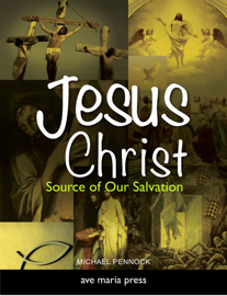 Jesus Christ: Source of Our Salvation book