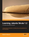 Learning Jakarta Struts 12 A Concise And Practical Tutorial