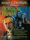The Amazing Colossal Book Of Horror Trivia