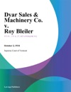 Dyar Sales  Machinery Co V Roy Bleiler