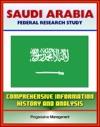 Saudi Arabia Federal Research Study And Country Profile With Comprehensive Information History And Analysis - Politics Economy Military - Riyadh Wahhabi Al Saud Hajj