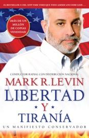 Libertad y Tiranía - Mark R. Levin by  Mark R. Levin PDF Download