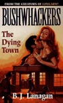 Bushwhackers 04 The Dying Town