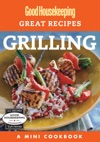 Good Housekeeping Great Recipes Grilling