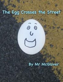 The Egg Crosses The Street Read Aloud