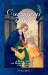 Courageous Virtue A Bible Study On Moral Excellence For Women